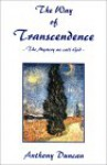 The Way of Transcendence : the Mystery we call God. - Anthony Duncan
