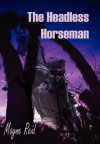 The Headless Horseman - Mayne Reid, E.G. Apel