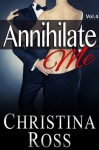 Annihilate Me Vol. 4 - Christina Ross