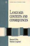 Language: Contexts and Consequences - Howard Giles, Nikolas Coupland