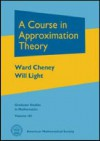 A Course in Approximation Theory - E.W. Cheney, Will Light