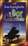 Il bar celestiale - Tom Youngholm, Isabella Bolech