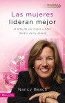 Las mujeres lideran mejor: The Art of Leading as a Woman in the Church (Seleccion Vida Lider) (Spanish Edition) - Nancy Beach