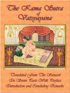 The Kama Sutra of Vatsyayana Translated From The Sanscrit In Seven Parts With Preface, Introduction and Concluding Remarks - Mallanaga Vātsyāyana