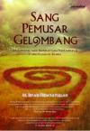 Sang Pemusar Gelombang - Muhammad Irfan Hidayatullah