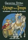 Le voyage dans le temps: les Romains ; les Mayas ; Le Roi-Soleil - Geronimo Stilton