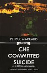 Che Committed Suicide - Petros Markaris