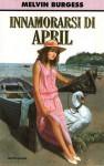 Innamorarsi di April - Melvin Burgess, Angela Ragusa