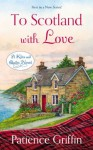 To Scotland With Love: Kilts and Quilts - Patience Griffin