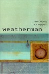 Weatherman - Anthony Cropper
