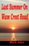 Last Summer On Wave Crest Road - Mark Alan