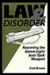 Law and Disorder: Rearming the 66mm Light Anti-Tank Weapon - Fred Brown