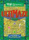 Rolf Heimann's Ultimaze Book: Thirteen Amazing Mazes for the Novice, Seasoned or Master Maze-Solver - Rolf Heimann, Debra Billson