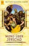 Mond über Jericho (Schicksal Zyklus, # 2) - Matthew Stover, Alfons Winkelmann