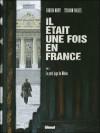Il était une fois en France, Tome 5 : Le petit juge de Melun - Fabien Nury, Sylvain Vallée