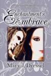 Enchantment's Embrace - Mary J. Dressel