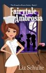 Fairytale Ambrosia (The Knead to Know Series Book 2) - Liz Schulte