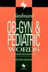 Stedman's OB-GYN and Pediatrics Words - Stedman's