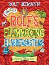 Rolf's Flummoxing Flabbergasters: Featuring Fickle & Fetch - Rolf Heimann