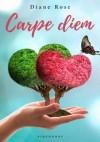 Carpe diem - Diane Rose