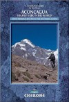 Cicerone Aconcagua: Highest Trek in the World : Practical Information, Preparation and Trekking Routes in the Southern Andes (Cicerone British Mountains) - Jim Ryan