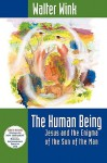 The Human Being: Jesus and the Enigma of the Son of the Man - Walter Wink