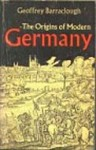 The Origins of Modern Germany - Geoffrey Barraclough