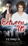 Between Us - F.E. Feeley Jr., Carrie Anne Kennedy, David Bridger