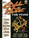 All the Best for Piano: A Treasury of Hymns, Gospel Songs and Praise & Worship Favorite - Various, Don Phillips, Cindy Berry