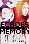 Echoes of Memory (Ravenborn Book 2) - A. R. Kahler