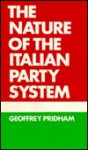 The Nature of the Italian Party System: A Regional Case Study - Geoffrey Pridham