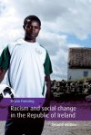 Racism and Social Change in the Republic of Ireland: 2nd Edition - Bryan Fanning