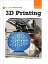 3d Printing (21st Century Skills Innovation Library: Makers As Innovators) - Terence O'Neill, Josh Williams