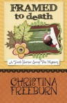 Framed to Death (A Faith Hunter Scrap This Mystery) (Volume 4) - Christina Freeburn
