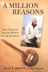 A Million Reasons: Why I Fought for the Rights of the Disabled - Alan Labonte, Brock Brower