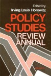 Policy Studies Review Annual - Irving Louis Horowitz