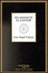 No amanece el cantor - José Ángel Valente