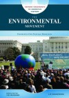 The Environmental Movement: Protecting Our Natural Resources - Liz Sonneborn