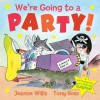 We're Going to a Party! - Jeanne Willis, Tony Ross