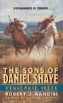 Vengeance Creek: The Sons of Daniel Shaye - Robert J. Randisi