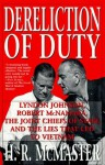 Dereliction of Duty: Johnson, McNamara, the Joint Chiefs of Staff - H.R. McMaster