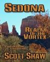 Sedona Realm of the Vortex - Scott Shaw