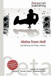 Aloha from Hell - Lambert M. Surhone, Mariam T. Tennoe, Susan F. Henssonow