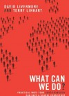 What Can We Do?: Practical Ways Your Youth Ministry Can Have a Global Conscience - David Livermore, Terry D. Linhart