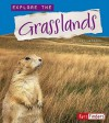 Explore the Grasslands - Kay Jackson, Sandra Mather
