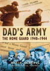 Dad's Army: The Home Guard 1940-1944 - David Carroll