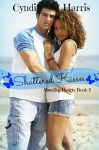 Shattered Kisses (Mending Hearts) - Cyndi Harris
