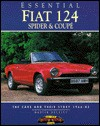 Essential Fiat 124 Spider and Coupes: The Cars and Their Story, 1953-67 - Martin Buckley