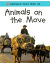 Animals on the Move - Clare Oliver