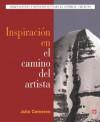 Inspiracion En El Camino del Artista - Julia Cameron